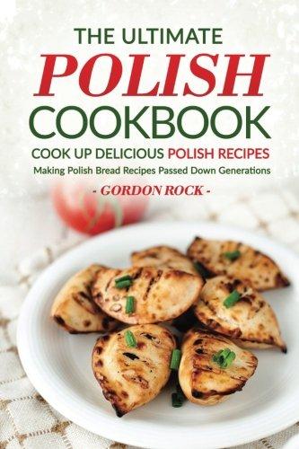 Ultimate Polish Cookbook Delicious Generations
