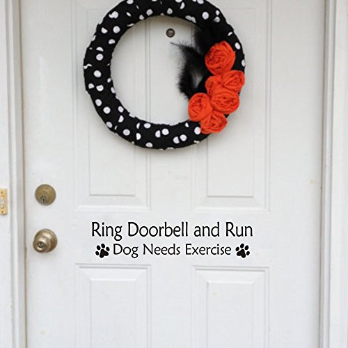 Wall Decal Quote Ring Doorbell and Run Dog Needs Exercise Front Door Removable Sticker Funny Paws Decor (Medium,White)