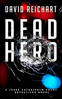 Dead Hero (Jesse Yates/Palm Court Detectives Book 3) by [Reichart, David]