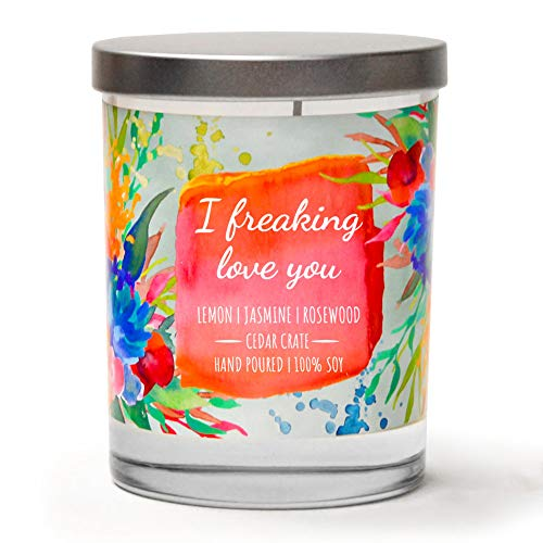 I Freaking Love You! | Lemon, Jasmine, Rosewood | Luxury Scented Soy Candles |10 Oz. Jar Candle | Made in The USA | Decorative Aromatherapy for Women | Friendship Gifts for Women