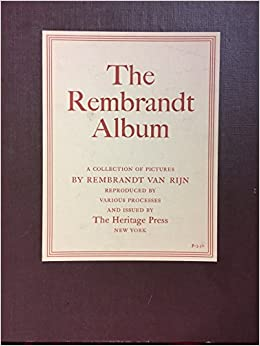 the rembrandt album a collection of pictures issued by ther heritage press