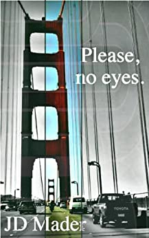 Please, no eyes. by [Mader, JD]