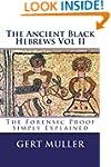 The Ancient Black Hebrews Vol II: The...