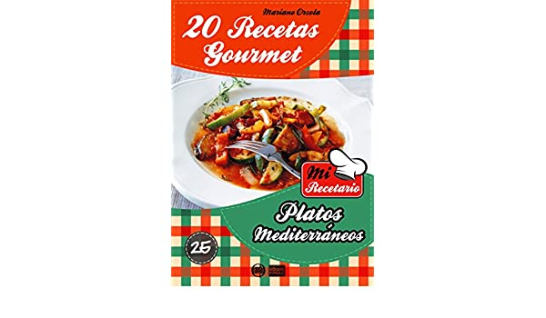 20 RECETAS GOURMET - PLATOS MEDITERRÁNEOS (Colección Mi Recetario nº 25) (Spanish Edition) - Kindle edition by Mariano Orzola. Cookbooks, Food & Wine Kindle ...
