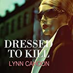 Dressed to Kill: Tourist Trap Mystery Series, Book 4 | Lynn Cahoon