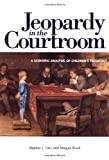 img - for Jeopardy in the Courtroom: A Scientific Analysis of Children's Testimony book / textbook / text book