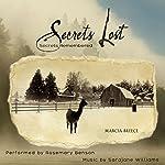 Secrets Lost: Secrets Remembered | Marcia Breece