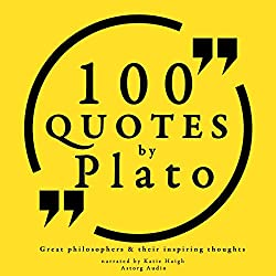 100 Quotes by Plato (Great Philosophers and Their Inspiring Thoughts)