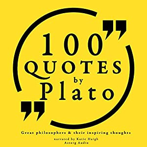 100 Quotes by Plato (Great Philosophers and Their Inspiring Thoughts) Audiobook