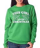 SignatureTshirts Women's This Girl Loves Christmas Sweatshirt (White Print) XL Green