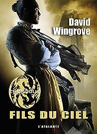 Zhongguo Tome 1 Fils du ciel - David Wingrove