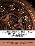 Del Reggimento Degli Stati Di Fra Girolamo Savonarol, Girolamo Savonarola and Francesco Guicciardini, 1147509778