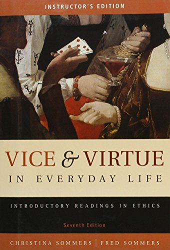 Vice & Virtue in Everyday Life: Introductory Readings in Ethics *Instructor's Edition*