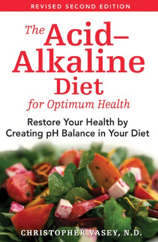 The Acid-Alkaline Diet for Optimum Health: Restore Your Health by Creating pH Balance in Your Diet (Diet Acid)