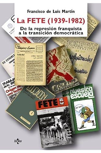 La Fete : De La Represión Franquista A La Transición Democrática