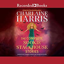 The Complete Sookie Stackhouse Stories Audiobook by Charlaine Harris Narrated by Johanna Parker, Brian Hutchison