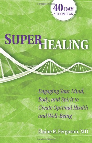 Book Cover: Superhealing: Engaging Your Mind, Body, and Spirit to Create Optimal Health and Well-being