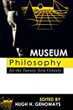 Museum Philosophy for the Twenty-First Century, , 0759107548