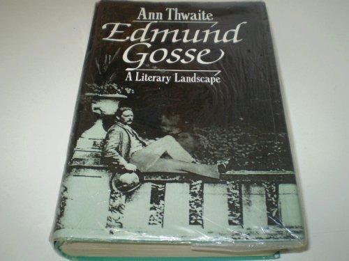 EDMUND GOSSE A Literary Landscape