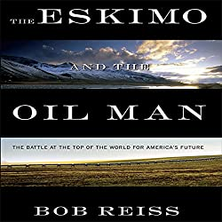 The Eskimo and the Oil Man