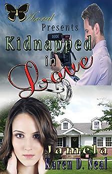 Kidnapped in Love by [Thomas, Jamela, Neal, Karen]