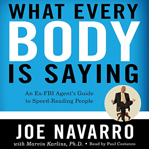 What Every BODY Is Saying: An Ex-FBI Agent's Guide to Speed-Reading People Audiobook [Free Download by Trial] thumbnail