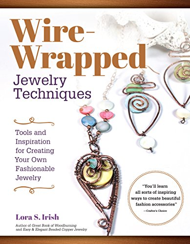 Price comparison product image Wire-Wrapped Jewelry Techniques: Tools and Inspiration for Creating Your Own Fashionable Jewelry (Fox Chapel Publishing) 30 Expert Wire-Wrapping Techniques Step-by-Step,  plus 8 Stylish Projects