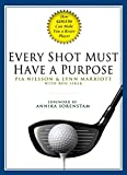 img - for Every Shot Must Have a Purpose: How GOLF54 Can Make You a Better Player book / textbook / text book