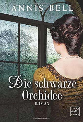 Die schwarze Orchidee (Lady Jane, Band 2) Taschenbuch – 29. März 2016 Annis Bell Tinte & Feder 1503935736 TB/Belletristik