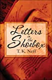Letters in the Shoebox, T. K. Neff, 1608365662