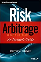 Risk Arbitrage: An Investor's Guide, 2nd Edition Front Cover