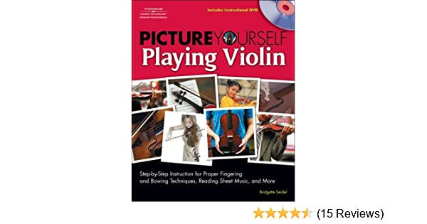 Amazon picture yourself playing violin step by step amazon picture yourself playing violin step by step instruction for proper fingering and bowing techniques reading sheet music and more solutioingenieria Image collections