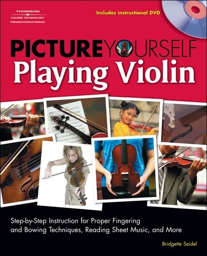 Boston Sheet Music - Picture Yourself Playing Violin: Step-by-Step Instruction for Proper Fingering and Bowing Techniques, Reading Sheet Music, and More, Book & DVD