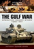 The Gulf War: Operation Desert Storm 1990-1991