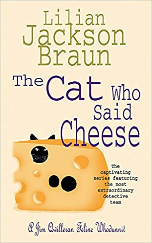 The Cat Who Said Cheese The Cat Who... Mysteries, Book 18 : A charming feline crime novel for cat lovers everywhere: Amazon.es: Lilian Jackson Braun: Libros ...