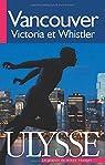 Vancouver, Victoria et Whistler par Ledoux