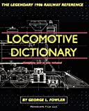 Locomotive Dictionary, George L Fowler, 1935327968