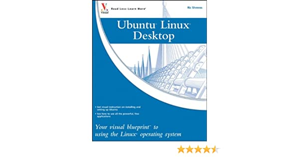Ubuntu linux your visual blueprint to using the linux operating ubuntu linux your visual blueprint to using the linux operating system ric shreves 9780470345207 amazon books malvernweather Gallery