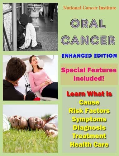 Oral Cancer: Learn What Is Cause, Risk Factors, Symptoms, Diagnosis, Treatment and Health Care (Illustrated)