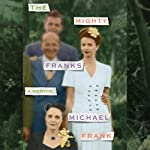 The Mighty Franks: A Memoir | Michael Frank