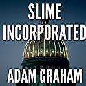 Slime Incorporated Audiobook by Adam Graham Narrated by Scot Wilcox