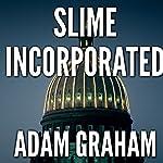 Slime Incorporated | Adam Graham