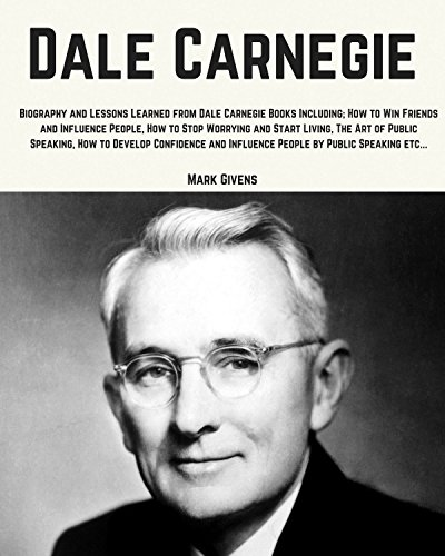 Dale Carnegie: Lessons Learned From Dale Carnegie Books Including; How to Win Friends and Influence People, How to Stop Worrying and Start Living, The Development Gurus (English Edition)