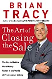 img - for The Art of Closing the Sale: The Key to Making More Money Faster in the World of Professional Selling book / textbook / text book