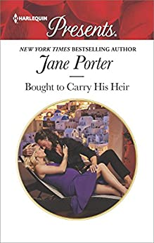 Bought to Carry His Heir (Harlequin Presents) by [Porter, Jane]