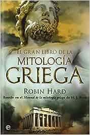 El Gran Libro De La Mitologia Griega - Edición 15º