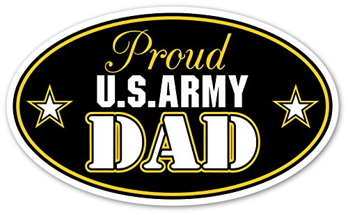 Proud U.S. Army DAD Father Military Family Support Our Troops 3M Vinyl Decal Bumper Sticker 3x5 inches ()