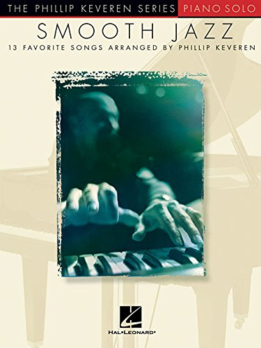 Smooth Jazz: 13 Favorite Songs Arranged for Piano Solo ()
