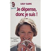 Je dépense, donc je suis (French Edition)