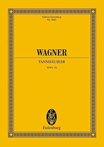 TANNHAUSER UND DER SANGERKRIEG AUF WARTBURG SCENARIO 3 ACTS STUDY SCORE (Edition Eulenburg) pdf epub
